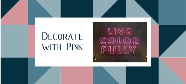 Decorate with Pink - live color fully