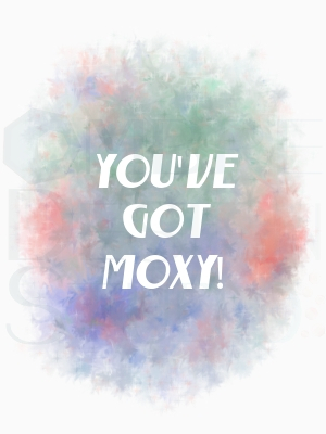 You've got Moxy Digital Download Printable Green Coral Motivational Art Moxy White