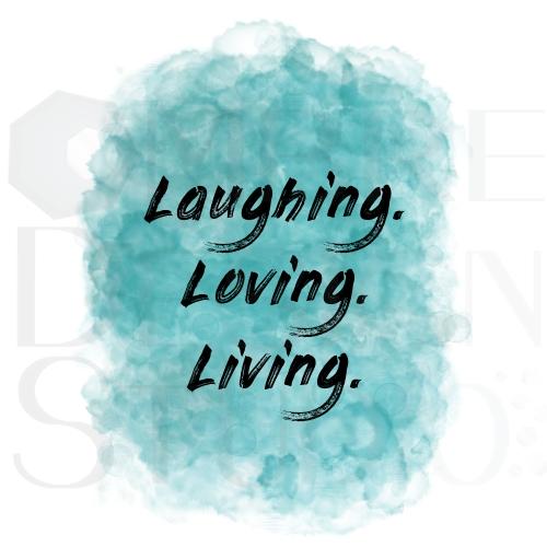 Product Digital Download Printable Laughing Loving Living Blue Teal White Black