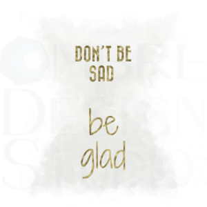 PRODUCT Be glad Printable Digital Download Gold Grey White