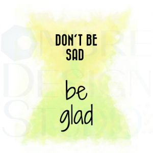 PRODUCT Be glad Printable Digital Download Yellow Green White Black