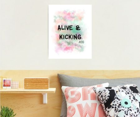 Alive and kicking ass - photographic print
